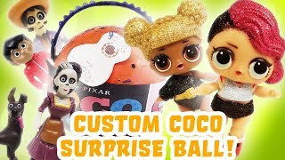 Custom Pixar Coco LOL Surprise Ball! Featuring Queen Bee, Rocker, Miguel, Hector, Dante, and Imelda!