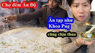 Gỏi Trộn Ấn Độ, Sữa Hành Tiêu Tỏi Khổng Lồ - Khoa Pug Lắc Đầu Ở Chợ Đêm Taj Mahal - Food Tour 2020
