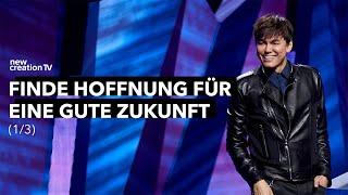 Finde Hoffnung für eine gute Zukunft 1/3 I New Creation TV Deutsch