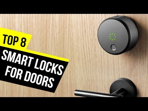8 Best Smart Locks For Doors 2018 Reviews