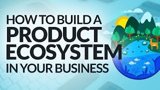 How to Strategically Build a Product Ecosystem in Your Business #BSI 54