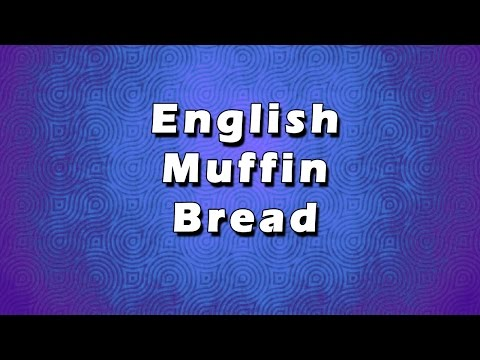 English Muffin Bread | EASY RECIPES | EASY TO LEARN