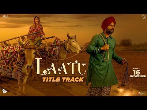 Nachhatar Gill - Laatu Title Track | Gagan Kokri, Aditi Sharma | Jatinder Shah | Punjabi Songs 2018