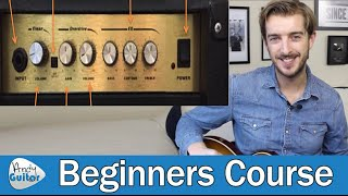 Simple Guide to Guitar Amp Controls & Settings (Guitar Basics - Lesson 2)