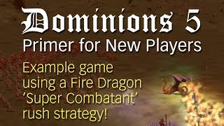 Dominions 5: Primer for New Players ~ A complete 'rush' game in one sitting!