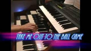 TAKE ME OUT TO THE BALLGAME Hammond Organ