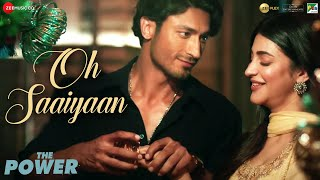 Oh Saaiyaan The Power Vidyut Jammwal Shruti Haasan Arijit Singh
