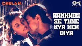Aankhon Se Tune Kya Keh Diya - Ghulam   Aamir Khan