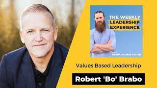 029 - Values Based Leadership with Robert 'Bo' Brabo