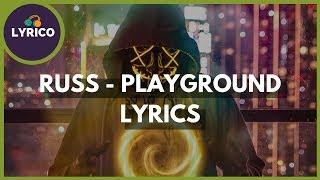 Russ - Playground (Lyrics) 🎵 Lyrico TV