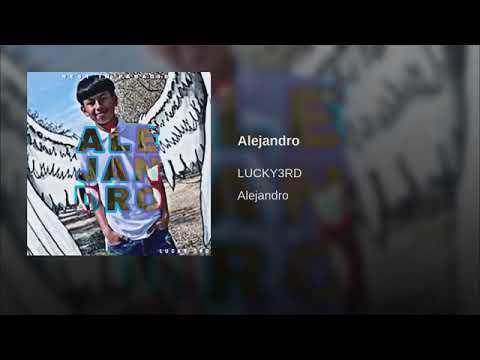 Alejandro - LUCKY3RD prod. Underwood beats )