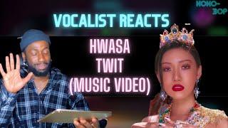 BRITISH VOCALIST REACTS to HWASA - Twit (MV)