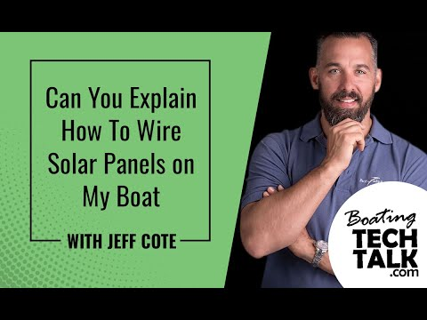 Can You Explain How To Wire Solar Panels on My Boat?
