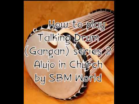 How to play Talking Drum(Gangan) series 2 for beginner and amateur on Alujo in church