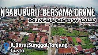 NGABUBURIT BERSAMA MJX BUGS 5W OLD-TANJUNG GUSTA|MEDAN