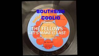 Fellows - Let's Make It Last - Solid Hit SH-110