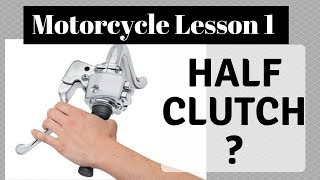 Lesson 1: How to drive a motorcycle for the beginners (half clutch use)