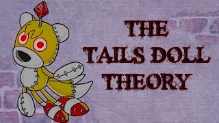 The Tails Doll Theory