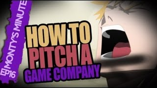 Monty's Minute Ep16: How To Pitch A Game Company