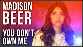 YOU DON'T OWN ME - Grace COVER BY MADISON BEER