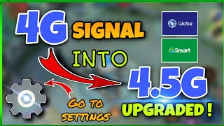 UPGRADE YOUR 3G/4G SIGNAL INTO 4.5G SIGNAL | How To Boost Mobile Data|Paano Bumilis Ang Mobile Data