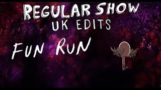 Regular Show: UK Edits: Fun Run