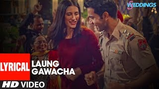 Lyrical: Laung Gawacha Video | 5 Weddings | Raj Kummar Rao, Nargis Fakhri | Saru Maini  | ArnieB