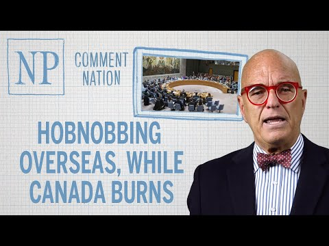 Comment Nation Hobnobbing overseas, while Canada burns