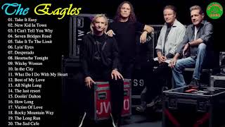 The Eagles Greatest Hits - Best Songs Of The Eagles 2018