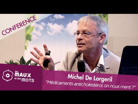Michel de Lorgeril - Médicaments anticholestérol, on nous ment ?