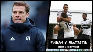 Fulham v Newcastle United | Looking at the opposition