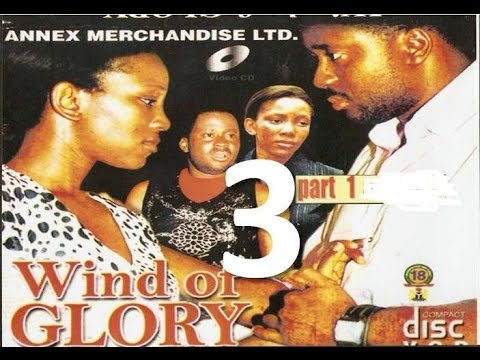 Wind of Glory 3 - Nigerian Nollywood Movie