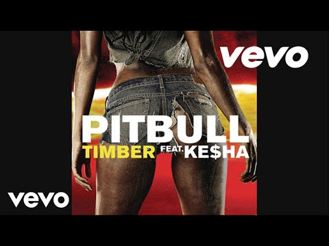Timber performed by Pitbull; features Kesha