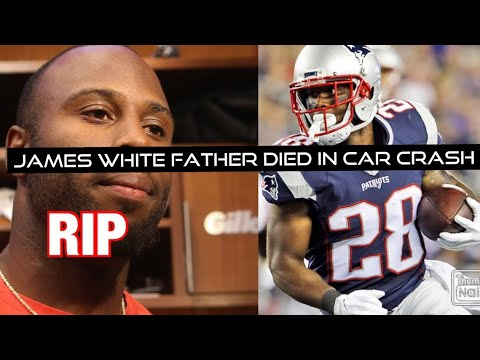 Patriots James White Father Died In Car Crash