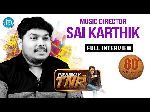 Sai Karthik Music Director  Full Interview || Frankly With TNR #80 || Talking Movies With iDream