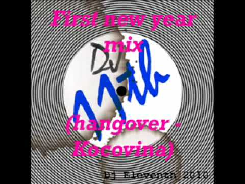 First New year mix 2010 Hangover - Kocovina.wmv