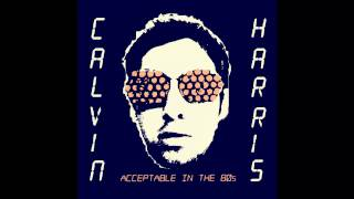 [INSTRUMENTAL] Calvin Harris - Acceptable In The 80's