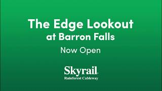The Edge Lookout over Barron Falls is now open to the the public!