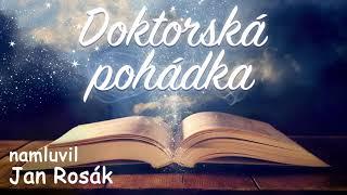 Doktorská pohádka - namluvil Jan Rosák