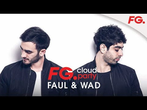 FAUL & WAD - CLOUD PARTY