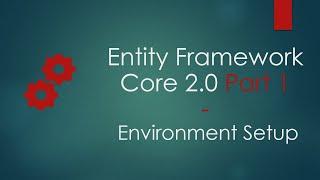 Entity Framework Core 2.0 Part 1 | Setup Entity Framework Project