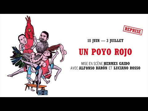 Un Poyo Rojo - Teatro fisico - Théâtre du Rond-Point - Bande-annonce