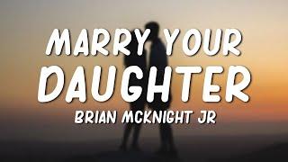 Marry Your Daughter - Brian McKnight Jr. (Lyrics)
