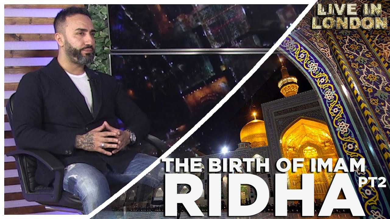 The birth of Imam Al-Ridha | Episode 1 Part 2  Live In London