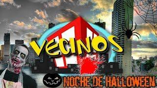 """Vecinos 2017 🎃""""NOCHE DE HALLOWEEN""""🌇🎃"""