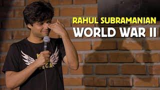 World War II | Stand up Comedy by Rahul Subramanian