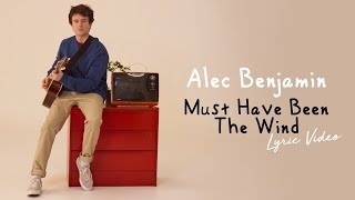 Alec Benjamin   Must Have Been The Wind   Lyric Video | 6CAST