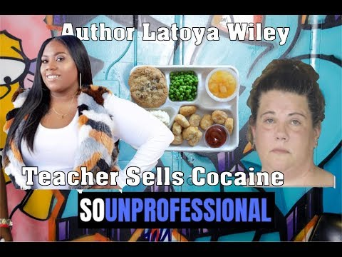 So Unprofessional: Teacher Sells Cocaine | Boy Penis Stuck in Pipe | Author Latoya Wiley