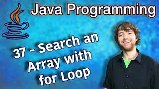 Java Programming Tutorial 37 - Search an Array with for Loop