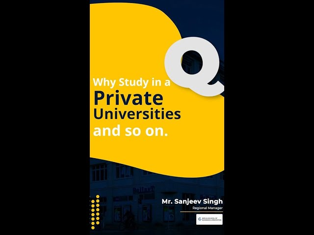 Why study in Private Universities and so on?